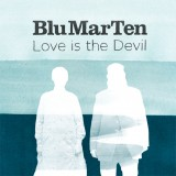 Blu Mar Ten Love Is The Devil